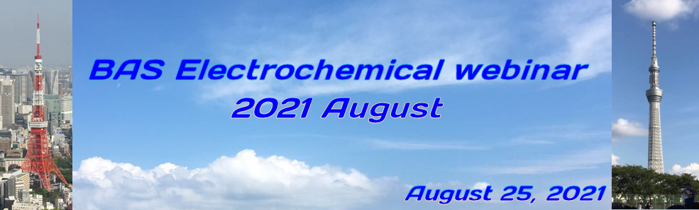 BAS Electrochemical Webinar 2021 August