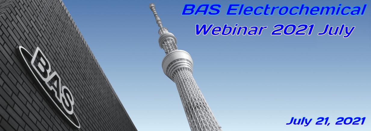 BAS Electrochemical Webinar 2021 July